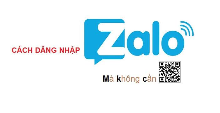Cách đăng nhập Zalo trên máy tính không cần quét mã QR