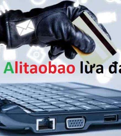 Alitaobao lừa đảo, Alitaobao là gì? có uy tín không