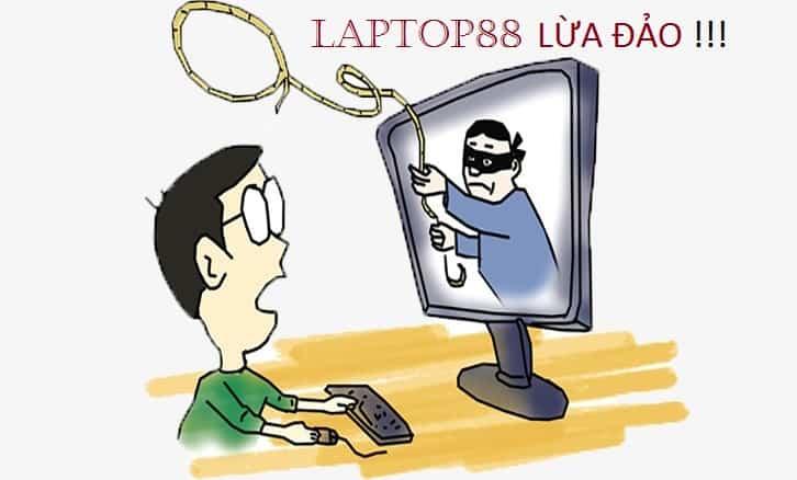 Laptop88 lừa đảo? Laptop88 có uy tín không