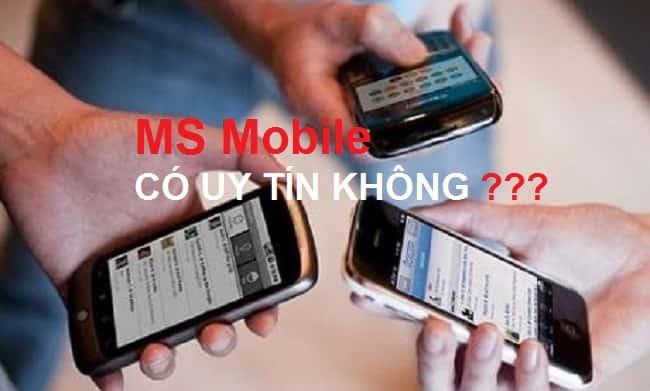MSMobile lừa đảo bán hàng dựng! MSMobile có uy tín không?