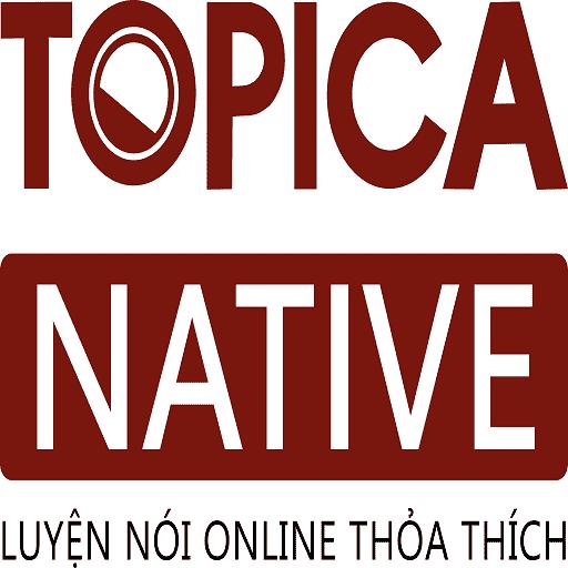 Topica Native có tốt không?