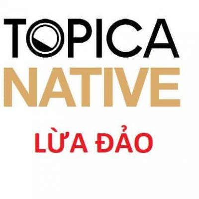 Topica Native lừa đảo! Topica Native có tốt không?