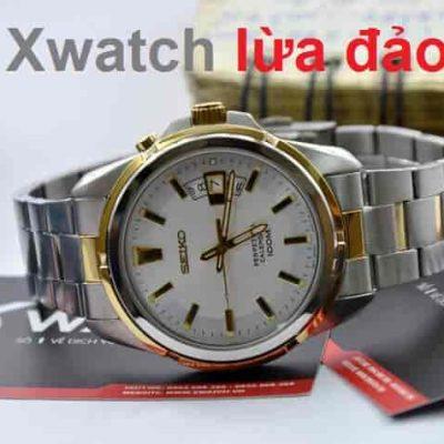 Xwatch lừa đảo! Xwatch có uy tín không?
