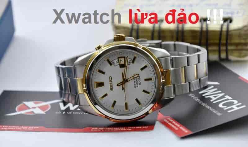 Xwatch lừa đảo!