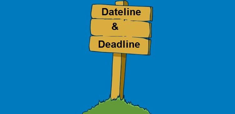 Dateline là gì? Deadline là gì? Phân biệt nghĩa của Dateline và Deadline
