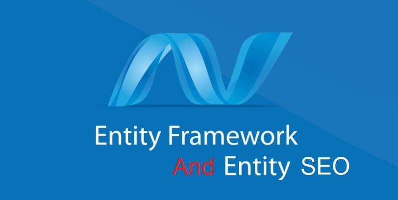 Entity framework là gì? Phân biệt với Entity SEO website