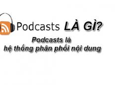 Podcast là gì? Tìm hiểu về podcast