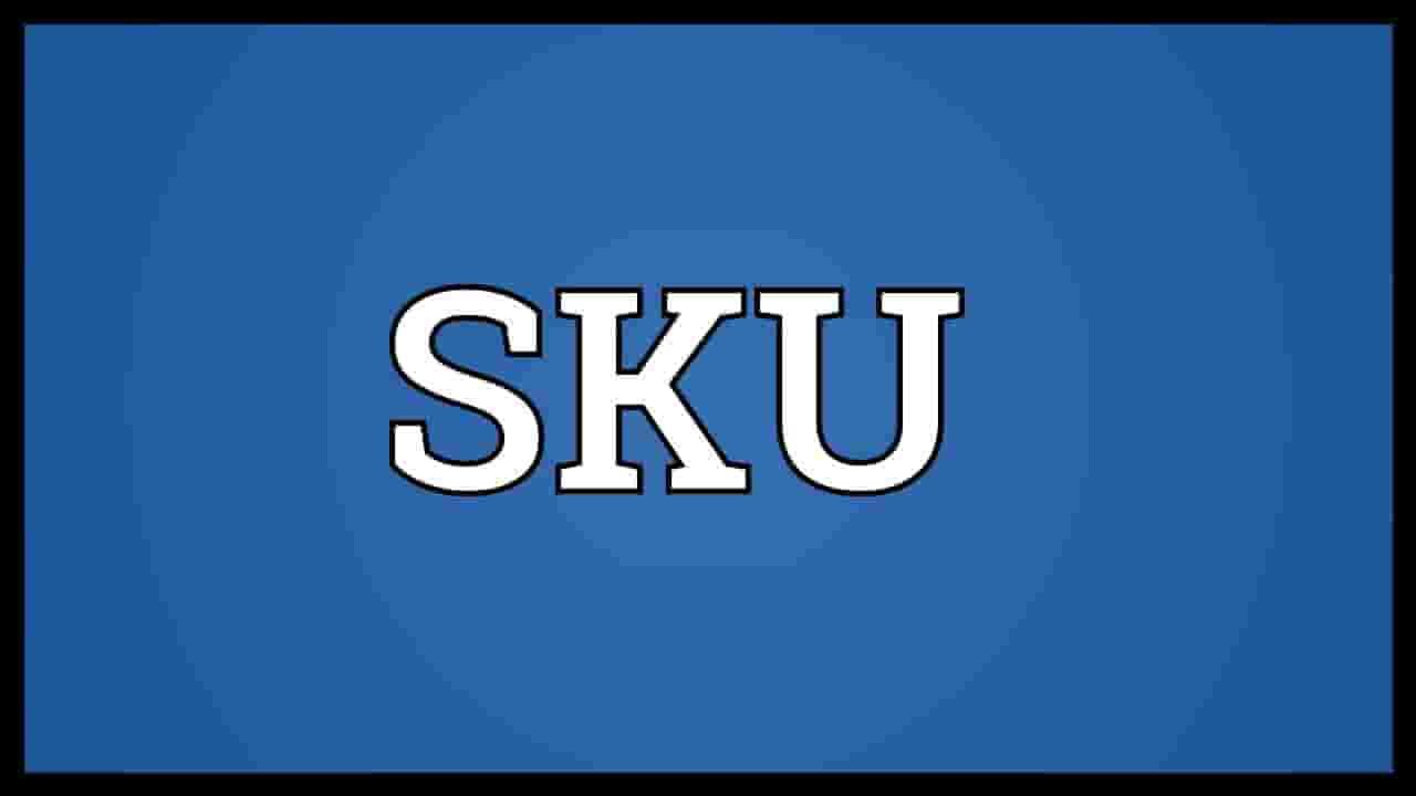 SKU là gì? Mã SKU sản phẩm là gì? Tầm quan trọng của SKU trong marketing