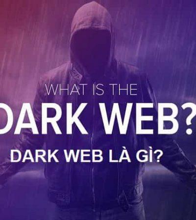 Dark web là gì? Cùng tìm hiểu về dark web