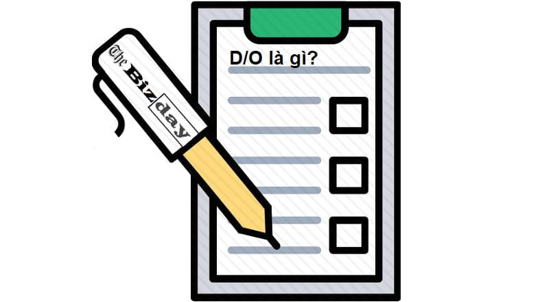 D/O là gì? Phí D/O là gì? D/O trong xuất nhập khẩu là gì?