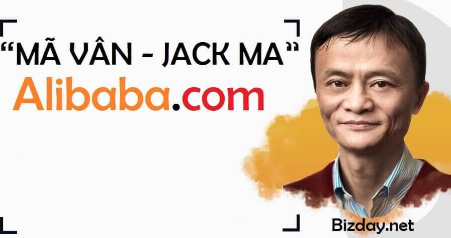 Jack ma – Mã Vân | Tỉ phú đằng sau đế chế TMĐT Alibaba.com