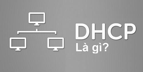 DHCP là gì? Tìm hiểu về DHCP và những gì liên quan