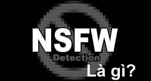 NSFW có nghĩa là gì? Ý nghĩa khi sử dụng