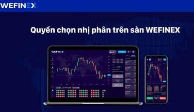 Kinh nghiệm chơi Wefinex cho người mới chơi